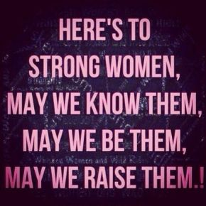 heres-to-the-strong-woman-life-quotes-sayings-pictures